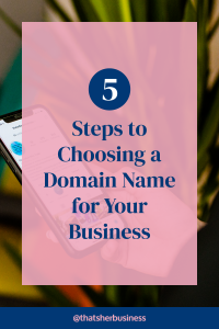 5 Steps to Choosing a Domain Name for Your Business