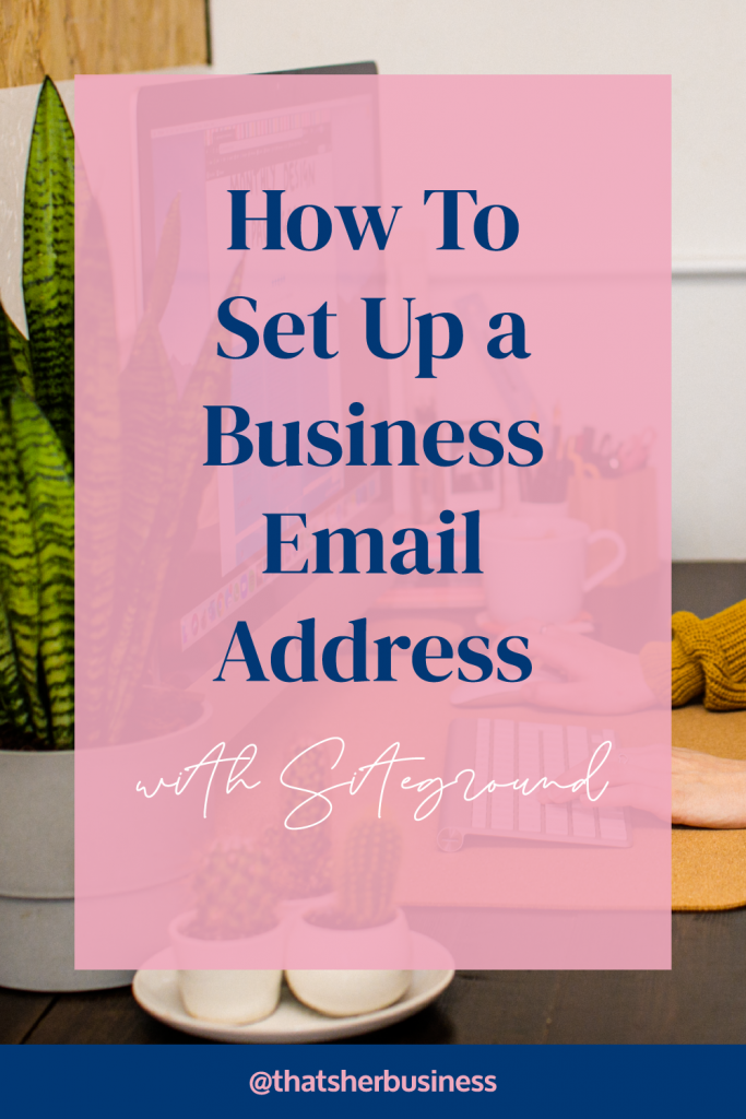 How to Set Up a Business Email Address with Siteground