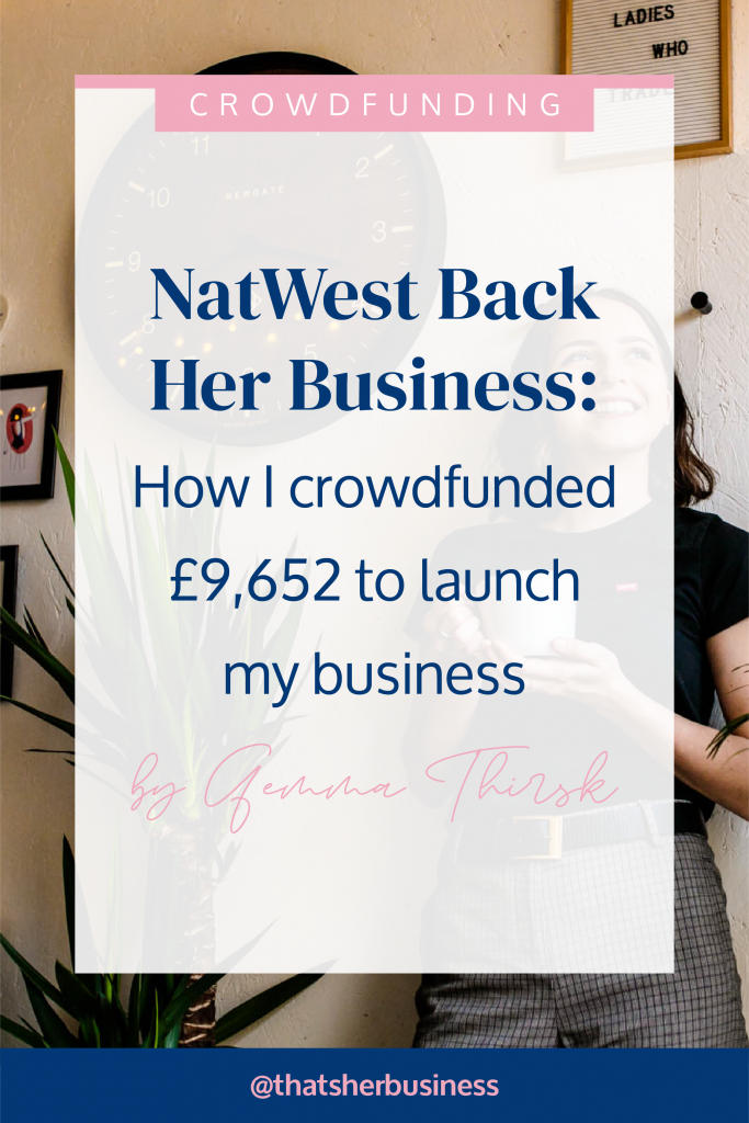 NatWest Back Her Business: How I crowdfunded £9,652 to launch my business by Gemma Thirsk